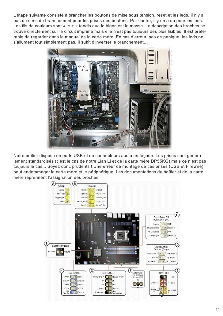 L'étape suivante consiste à brancher les boutons de mise sous tension, reset et les leds. Il n'y a pas de sens de branchem...