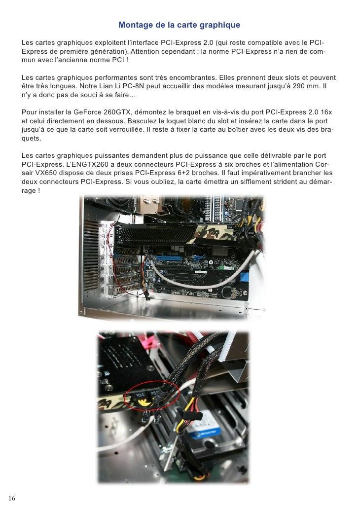 Montage de la carte graphique       Les cartes graphiques exploitent l'interface PCI-Express 2.0 (qui reste compatible ave...