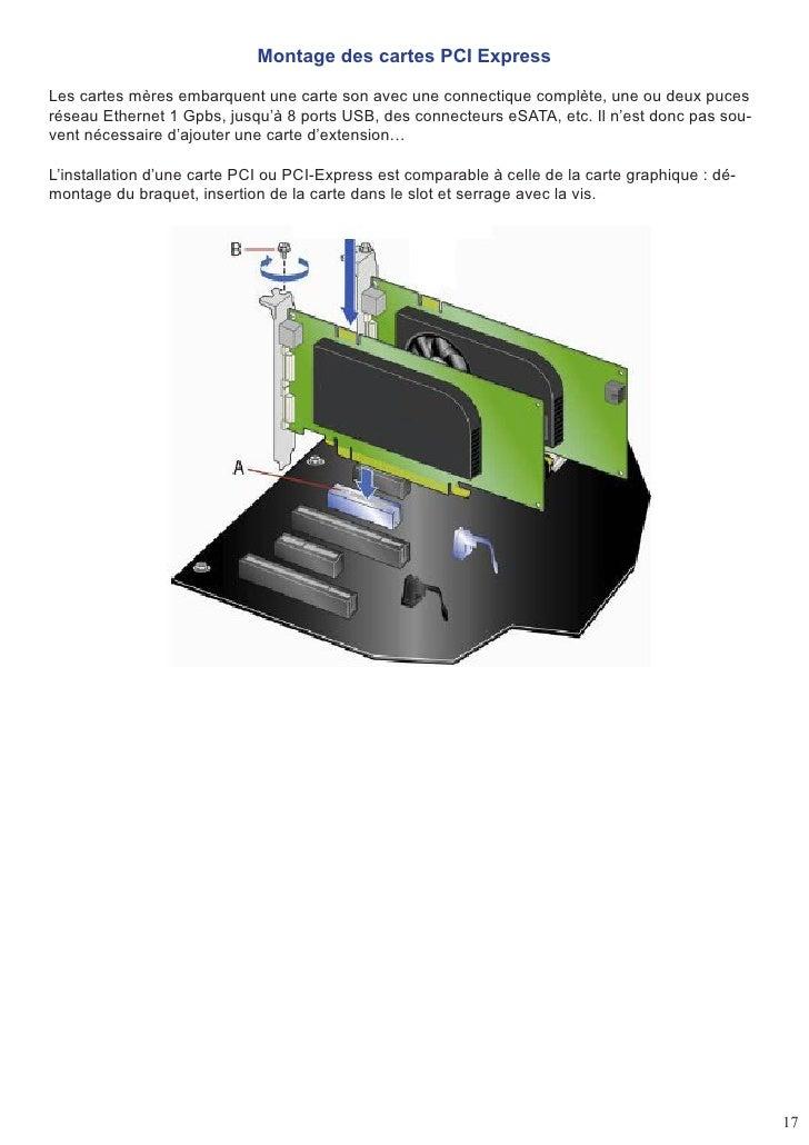 Montage des cartes PCI Express  Les cartes mères embarquent une carte son avec une connectique complète, une ou deux puces...