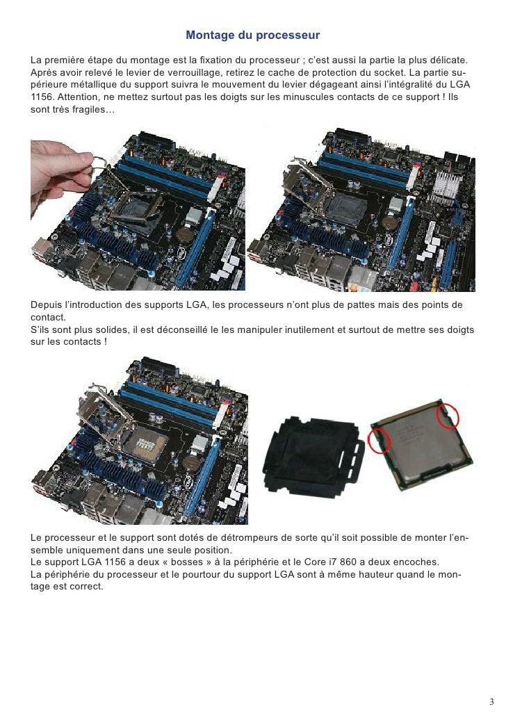 Montage du processeur  La première étape du montage est la fixation du processeur ; c'est aussi la partie la plus délicate...