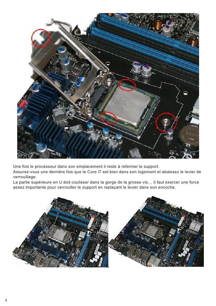 Une fois le processeur dans son emplacement il reste à refermer le support.     Assurez-vous une dernière fois que le Core...