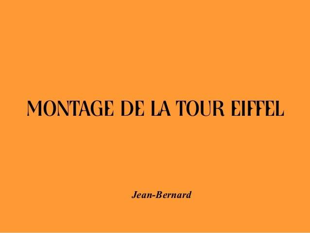 MONTAGE DE LA TOUR EIFFELJean-Bernard