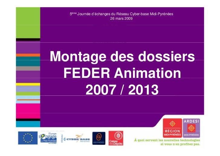 5ème Journée d'échanges du Réseau Cyber-base Midi-Pyrénées                         26 mars 2009Montage des dossiers       ...