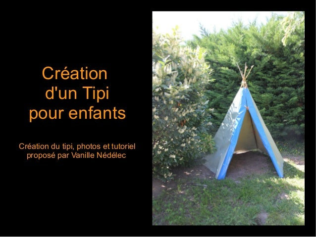 montage d 39 un tipi pour enfant en bambou et toile imperm able. Black Bedroom Furniture Sets. Home Design Ideas