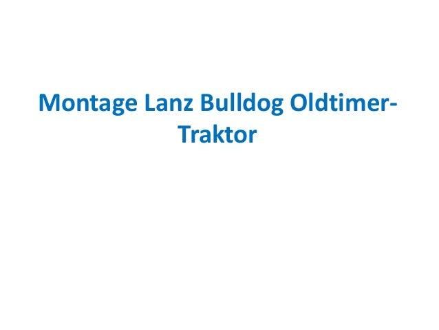 Montage Lanz Bulldog Oldtimer-           Traktor