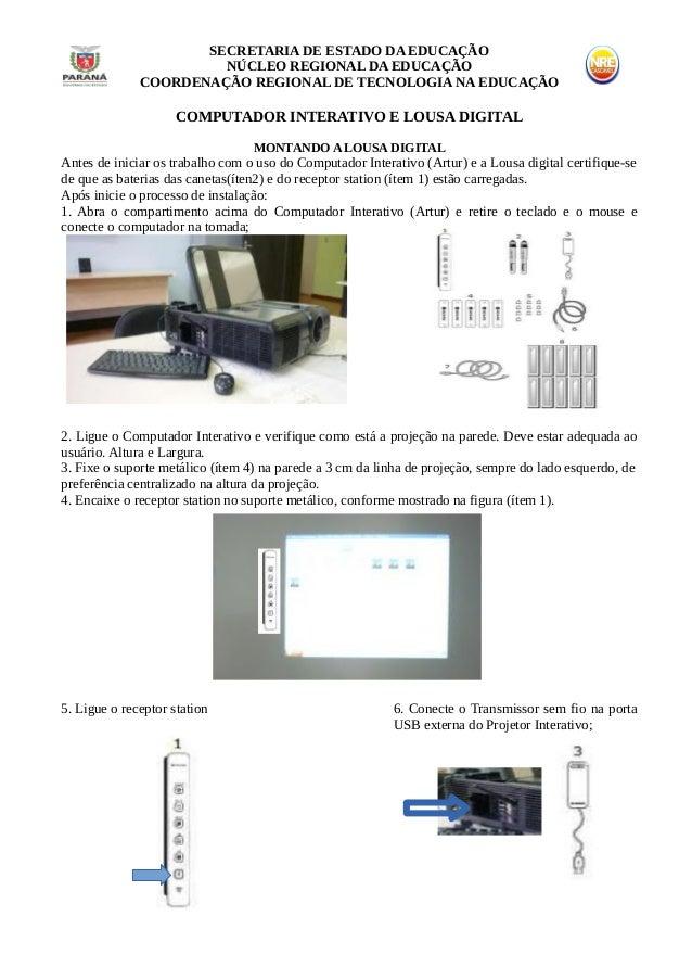SECRETARIA DE ESTADO DA EDUCAÇÃO NÚCLEO REGIONAL DA EDUCAÇÃO COORDENAÇÃO REGIONAL DE TECNOLOGIA NA EDUCAÇÃO COMPUTADOR INT...