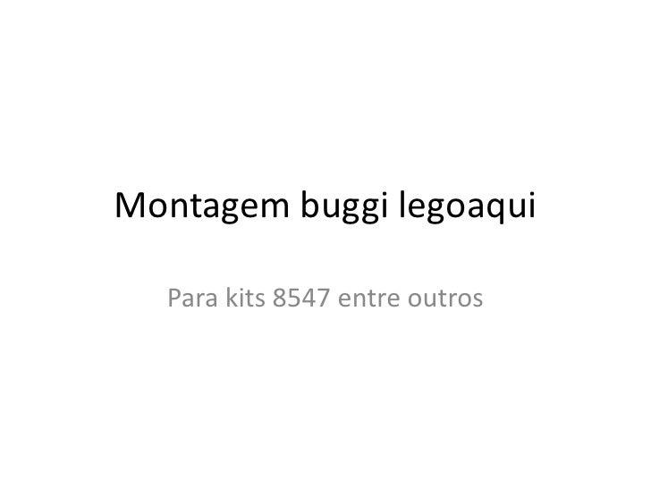 Montagem buggi legoaqui  Para kits 8547 entre outros