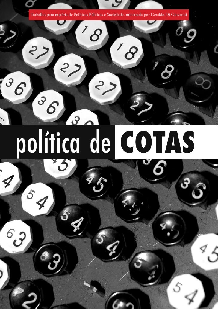Trabalho para matéria de Políticas Públicas e Sociedade, minstrada por Geraldo Di Giovannipolítica de COTAS