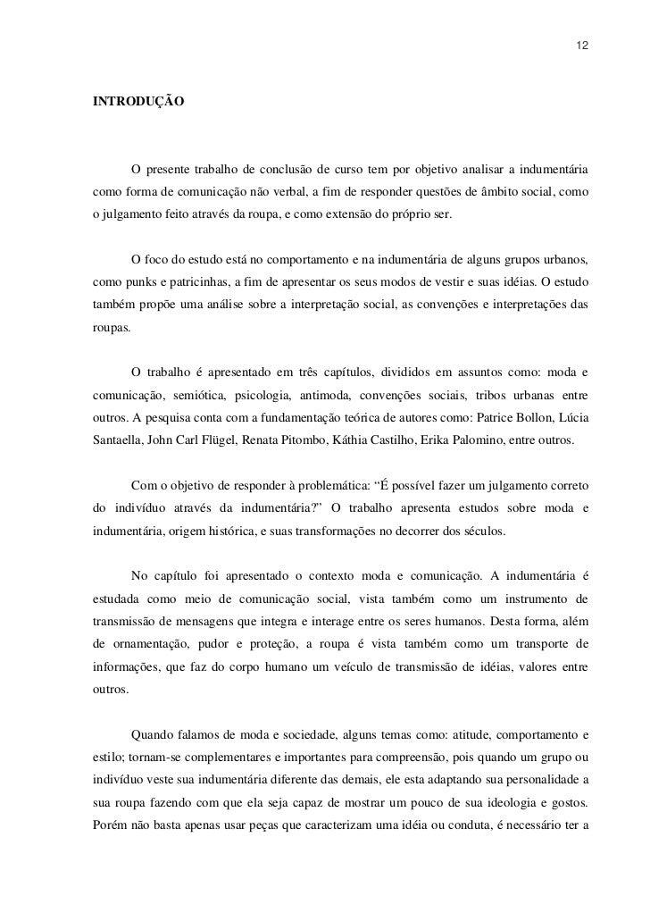 12INTRODUÇÃO          O presente trabalho de conclusão de curso tem por objetivo analisar a indumentáriacomo forma de comu...