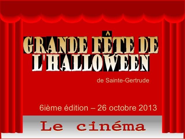 de Sainte-Gertrude  6ième édition – 26 octobre 2013