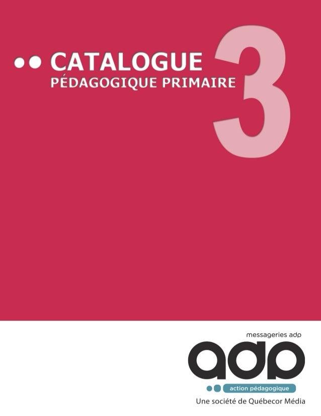 Nous sommes fiers de vous présenter la troisième édi on de nos catalogues pédagogiques pour le primaire et pour le secondai...