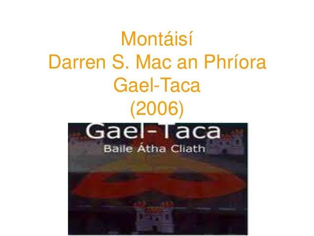 Montáisí Darren S. Mac an Phríora Gael-Taca (2006)