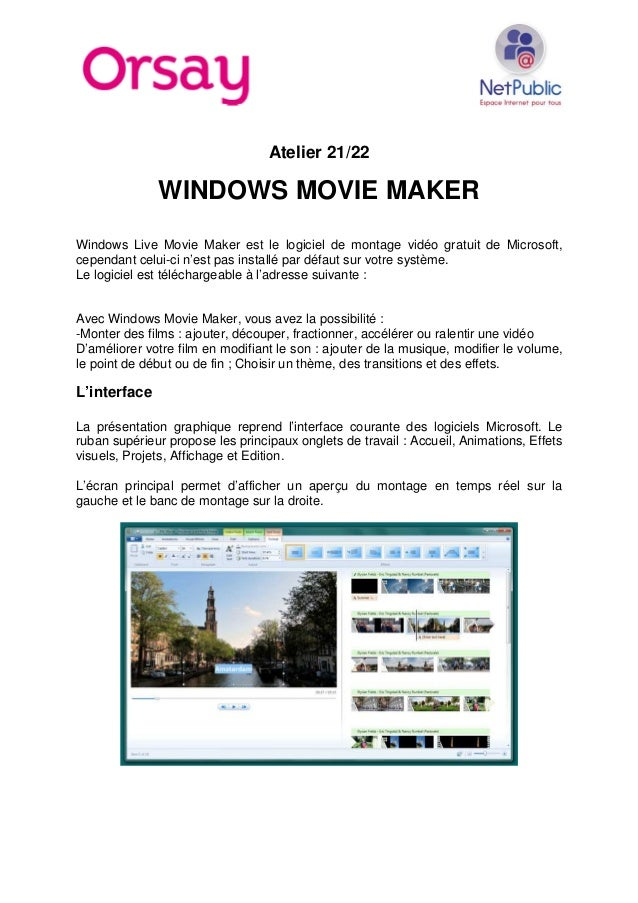 Atelier 21/22 WINDOWS MOVIE MAKER Windows Live Movie Maker est le logiciel de montage vidéo gratuit de Microsoft, cependan...