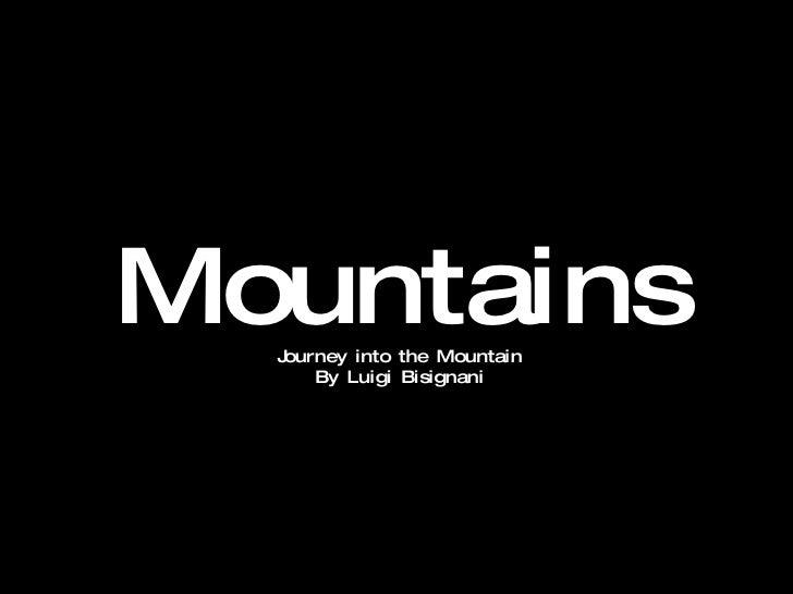 Mountains Journey into the Mountain By Luigi Bisignani