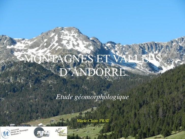 MONTAGNES ET VALLEES    D'ANDORRE    Etude géomorphologique          Marie-Claire PRAT