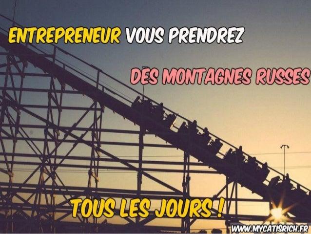 Les montagnes russes de l'entrepreunariat ! www.mycatisrich.fr BIENVENUE !!!