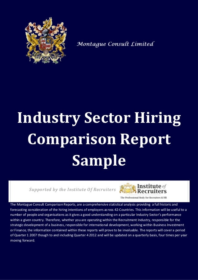 Industry Sector Hiring     Comparison Report           Sample            Supported by the Institute Of RecruitersThe Monta...