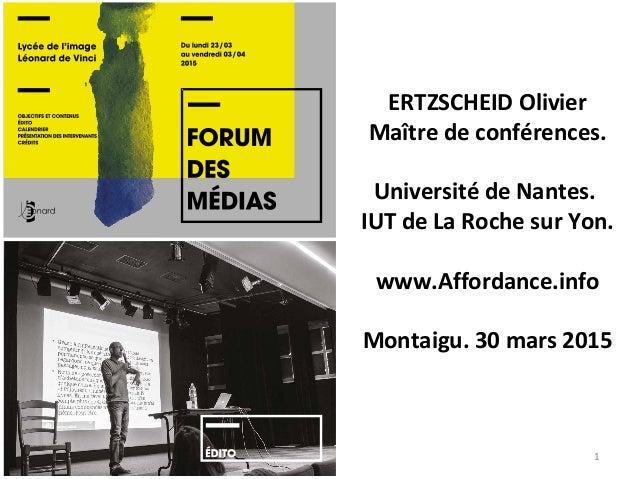 ERTZSCHEID Olivier Maître de conférences. Université de Nantes. IUT de La Roche sur Yon. www.Affordance.info Montaigu. 30 ...