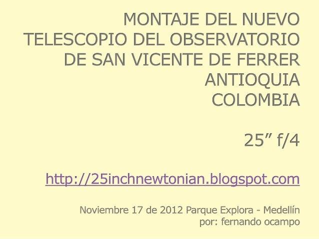 Conferencia del 17 de Noviembre de 2012:Montaje del Nuevo Telescopio del Observatorio de San Vicente-1