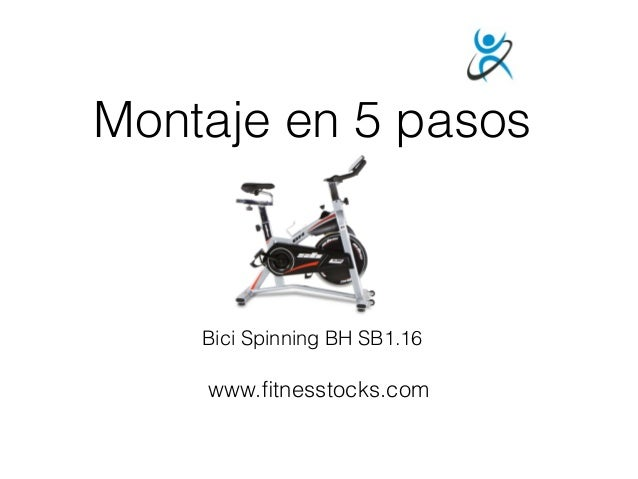 Montaje en 5 pasos www.fitnesstocks.com Bici Spinning BH SB1.16