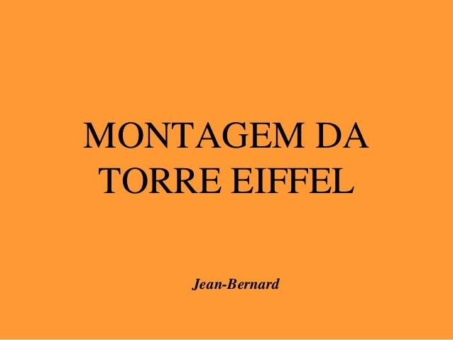 MONTAGEM DA TORRE EIFFEL Jean-Bernard