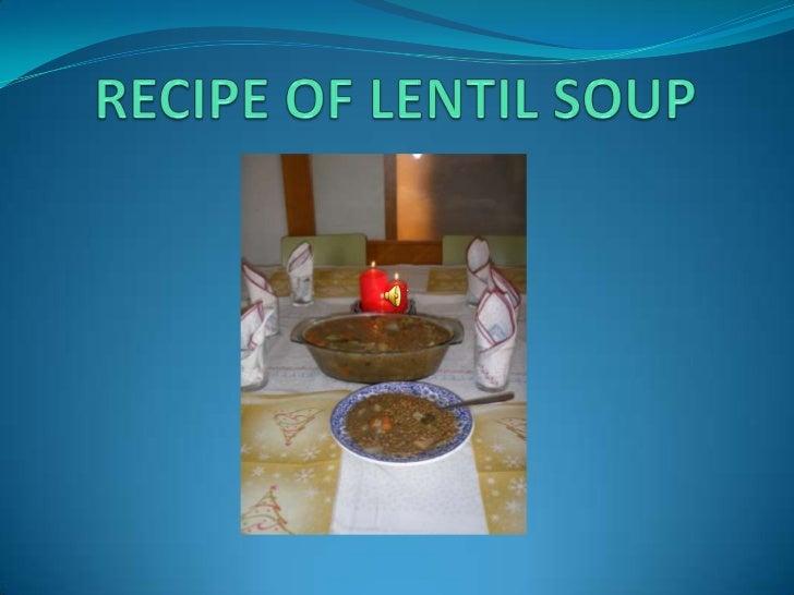 RECIPE OF LENTIL SOUP<br />