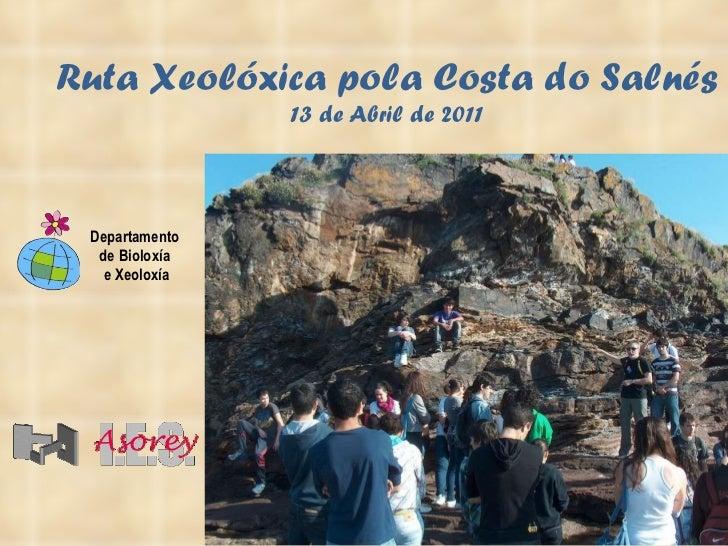 Ruta Xeolóxica pola Costa do Salnés 13 de Abril de 2011 Departamento  de Bioloxía  e Xeoloxía
