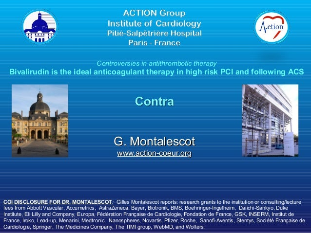 Controversies in antithrombotic therapy  Bivalirudin is the ideal anticoagulant therapy in high risk PCI and following ACS...