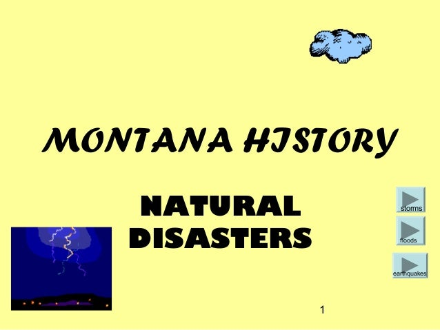 MONTANA HISTORY NATURAL DISASTERS  storms  floods  earthquakes  1