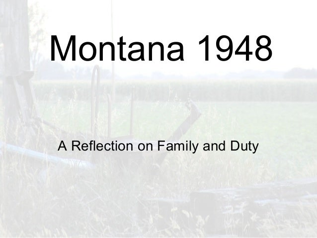 A Reflection on Family and DutyMontana 1948