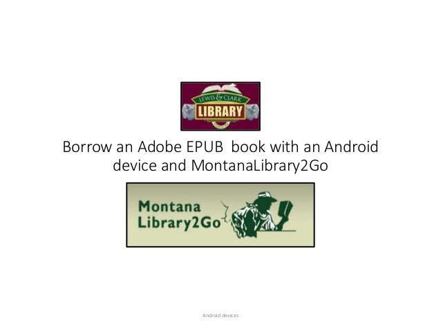 Borrow an Adobe EPUB book with an Android device and MontanaLibrary2Go Android devices
