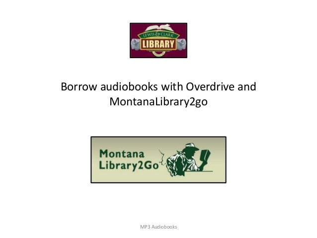Borrow audiobooks with Overdrive and MontanaLibrary2go MP3 Audiobooks