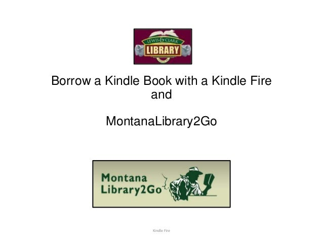 Borrow a Kindle Book with a Kindle Fire and MontanaLibrary2Go Kindle Fire