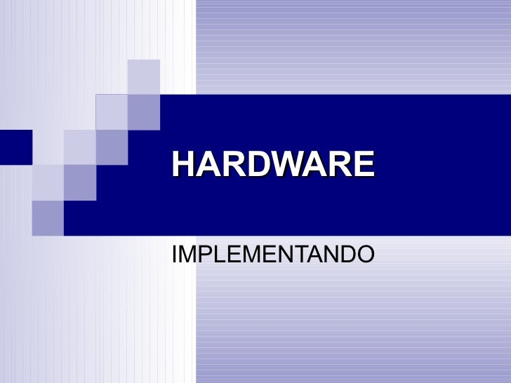 HARDWARE IMPLEMENTANDO