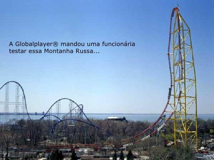 A Globalplayer® mandou uma funcionária  testar essa Montanha Russa...