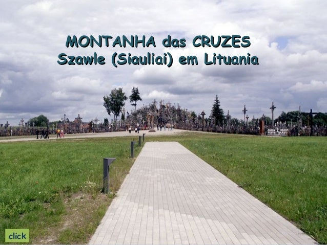 MONTANHA das CRUZES        Szawle (Siauliai) em Lituaniaclick