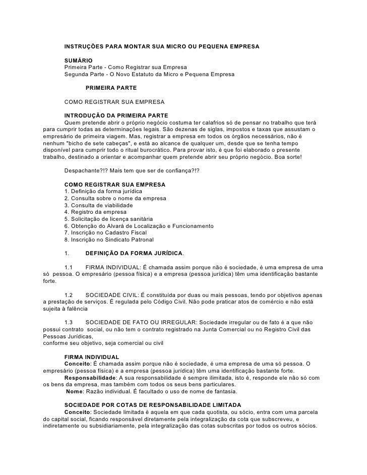 INSTRUÇÕES PARA MONTAR SUA MICRO OU PEQUENA EMPRESA       SUMÁRIO       Primeira Parte - Como Registrar sua Empresa       ...