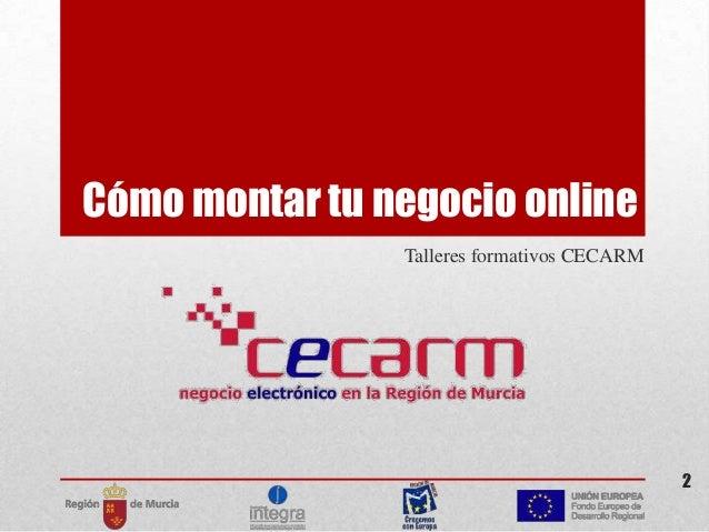 Cómo montar tu negocio online Talleres formativos CECARM  2