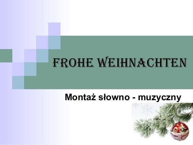 Frohe Weihnachten Montaż słowno - muzyczny