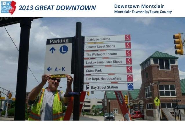 2013 GREAT DOWNTOWN Downtown Montclair Montclair Township/Essex County