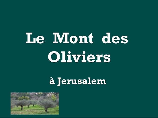 Le Mont desLe Mont desOliviersOliviersà Jerusalemà Jerusalem