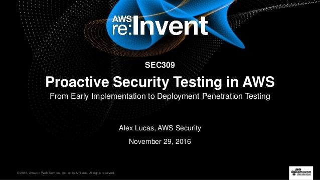 © 2016, Amazon Web Services, Inc. or its Affiliates. All rights reserved. Alex Lucas, AWS Security November 29, 2016 SEC30...