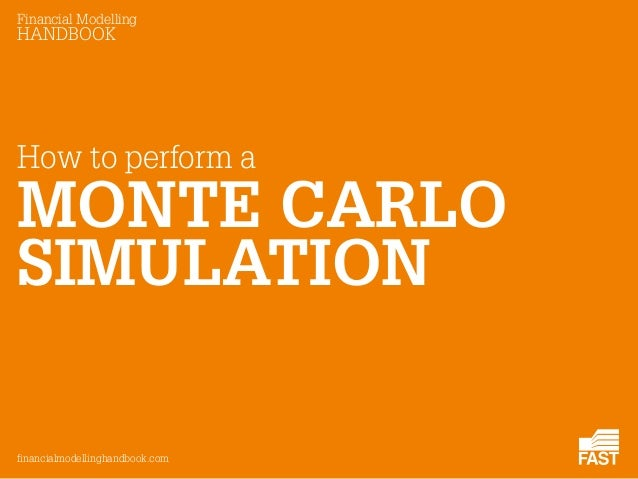 Financial Modelling  HANDBOOK  financialmodellinghandbook.com  How to perform a  SIMULATION  MONTE CARLO