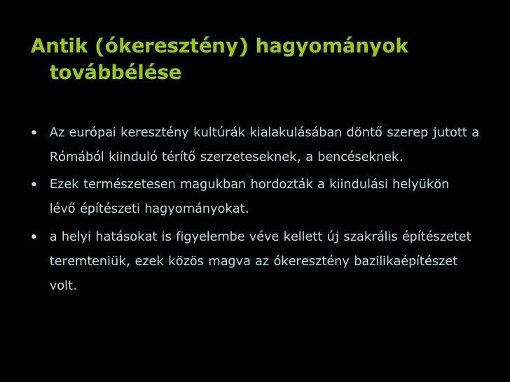 <ul><li>Antik (ókeresztény) hagyományok továbbélése   </li></ul><ul><li>Az európai keresztény kultúrák kialakulásában dönt...