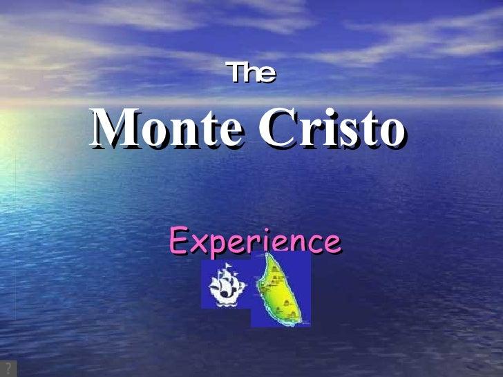 The Monte Cristo Experience