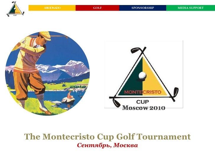 AFICIONADO       GOLF      SPONSORSHIP   MEDIA SUPPORT     The Montecristo Cup Golf Tournament                  Сентябрь, ...