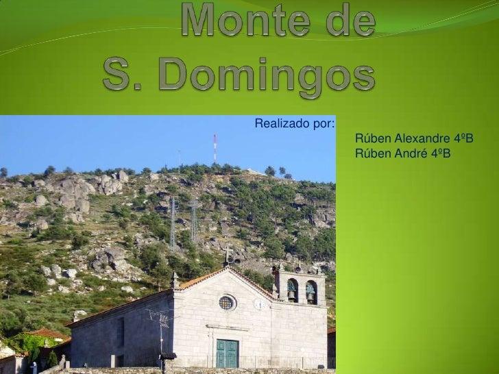 Monte de S. Domingos<br />Realizado por:            <br />                             Rúben Alexandre 4ºB  <br />        ...