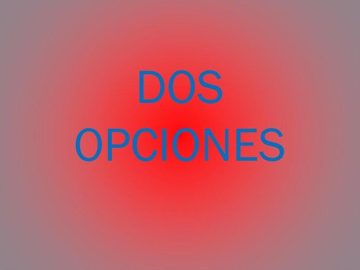 DOSOPCIONES