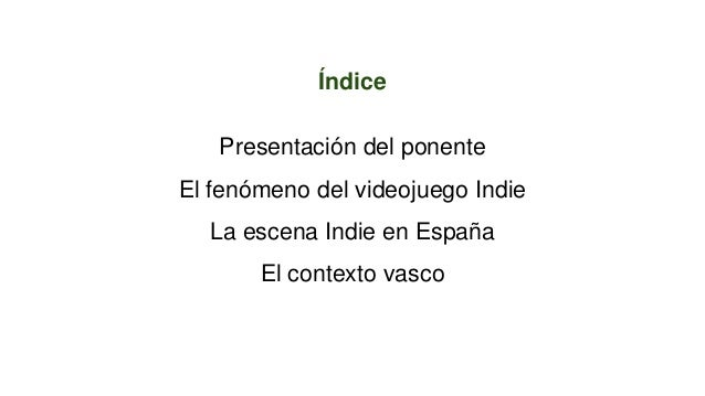 El videojuego indie en Euskadi Slide 2
