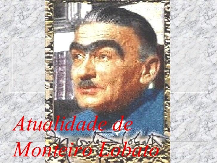 Atualidade de Monteiro Lobato